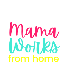 Mama Works From Home